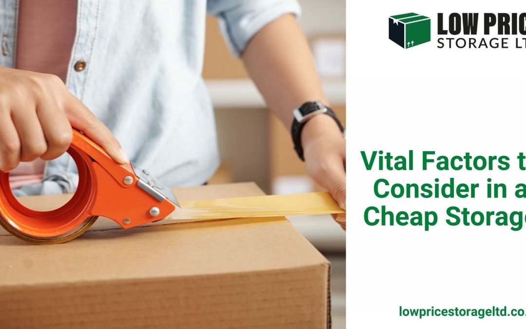 Vital Factors to Consider in a Cheap Storage